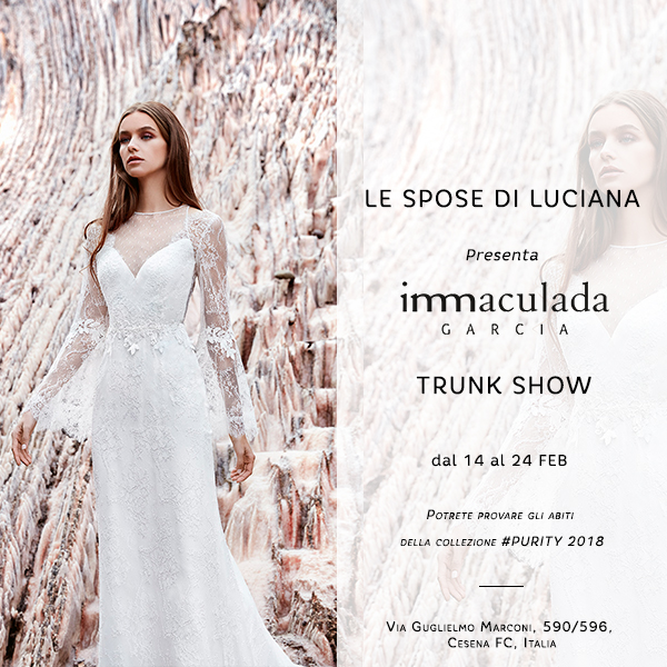 on sale a9a8b f8bcd INMACULADA GARCIA TRUNK SHOW AT LE SPOSE DI LUCIANA, IT ...